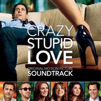 Various Artists - Crazy, Stupid, Love: Original Motion Picture Soundtrack