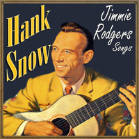 Hank Snow - Jimmie Rodgers Songs