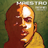 Maestro Fresh Wes - Compositions Volume 1