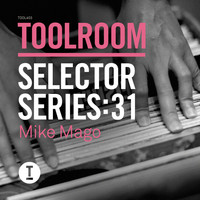 Mike Mago - Toolroom Selector Series: 31 Mike Mago