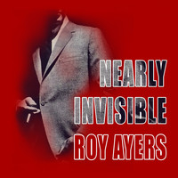 Roy Ayers - Nearly Invisible
