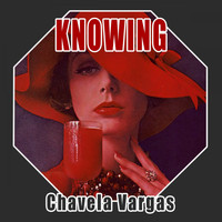 Chavela Vargas - Knowing