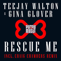 Teejay Walton, Gina Glover - Rescue Me (Incl. Craig Chambers Remix)