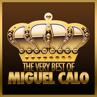 Miguel Calo - The Very Best Of Miguel Calo