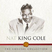 Nat King Cole - The Crucial Collection