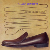 Django Reinhardt - On The Right Track