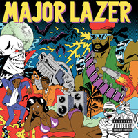 Major Lazer - Guns Don't Kill People...Lazers Do (Deluxe [Explicit])