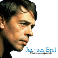 Jacques Brel - Chanson sans paroles