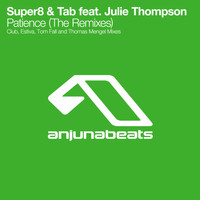 Super8 & Tab feat. Julie Thompson - Patience (The Remixes)