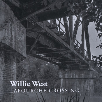 Willie West - Lafourche Crossing