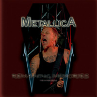 Metallica - Remaining Memories: The Interviews