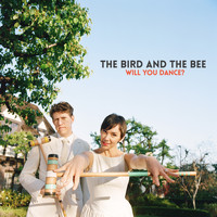the bird and the bee - Will You Dance? - Single