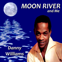 Danny Williams - Moon River and Me