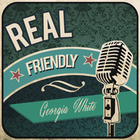Georgia White - Real Friendly