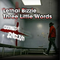 Lethal Bizzle - Three Little Words (Come On England)