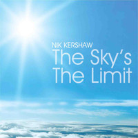 Nik Kershaw - The Sky's the Limit