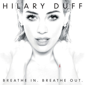 Hilary Duff - Breathe In. Breathe Out. (Deluxe Version)