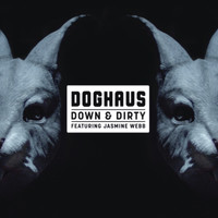 Dog Haus feat. Jasmine Webb - Down & Dirty