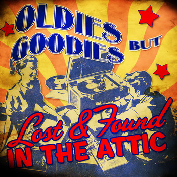 Various Artists - Oldies but Goodies! Lost & Found in the Attic