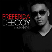 DeeCoy - Preferida (feat. Bebin) - Single