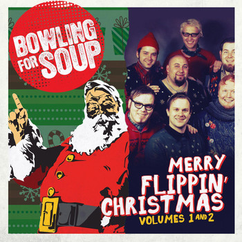 Bowling For Soup - Merry Flippin' Christmas (Vols. 1 & 2)