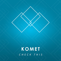 Komet - Check This - Single