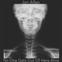 Jon Allen - No One Gets Out of Here Alive (Radio Edit)
