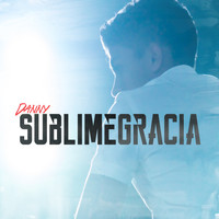 Danny - Sublime Gracia