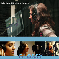Glossy - My Heart It Never Learns