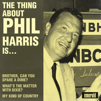 Phil Harris - The Thing About Phil Harris Is….