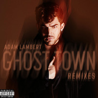 Adam Lambert - Ghost Town (Remixes) (Explicit)