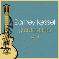 Barney Kessel - Greatest Hits, Vol. 1