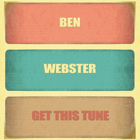 Ben Webster - Get This Tune