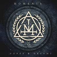 Moments - Hopes & Dreams