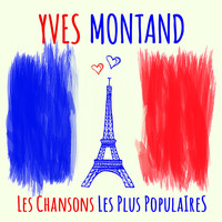 Yves Montand - Yves Montand - Les chansons les plus populaires