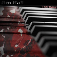 Jim Hall - A Year's Recordings