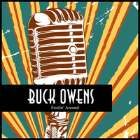 Buck Owens - Foolin' Around