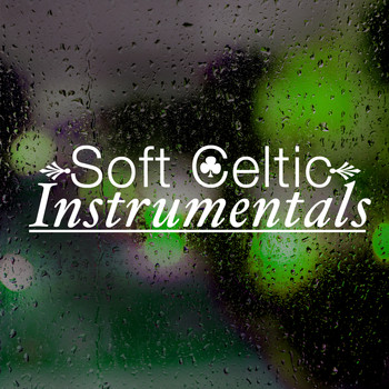 Celtic Music for Relaxation|Celtic Music - Soft Celtic Instrumentals