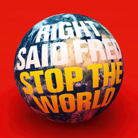 Right Said Fred - Stop The World