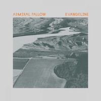 Admiral Fallow - Evangeline - Single