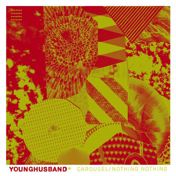 Younghusband - Carousel / Nothing, Nothing
