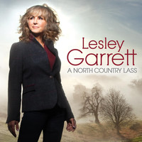 Lesley Garrett - A North Country Lass