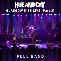 Hue And Cry - Glasgow Kiss Live, Pt. 2 (Full Band) (Part 2)