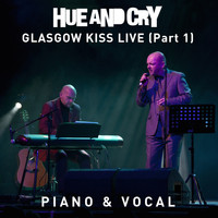 Hue And Cry - Glasgow Kiss Live, Pt. 1 (Piano & Vocal)