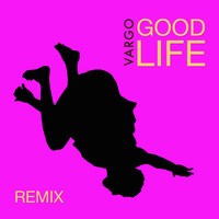 Vargo - Good Life (Glimmer of Blooms Mix)