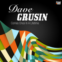 Dave Grusin - Comes Once In A Lifetime