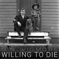 Gin Wigmore - Willing To Die