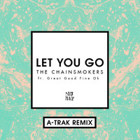 The Chainsmokers - Let You Go (A-Trak Remix)