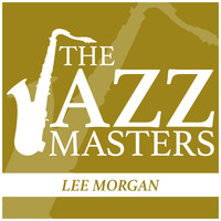 Lee Morgan - The JAZZ Masters - Lee Morgan