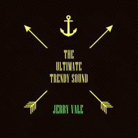 Jerry Vale - The Ultimate Trendy Sound